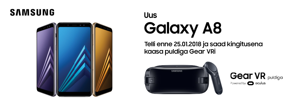Eeltelli Samsung Galaxy A8 kuni 25.01 ja saad kingituseks Gear VR virtuaalreaalsuse prillid!
