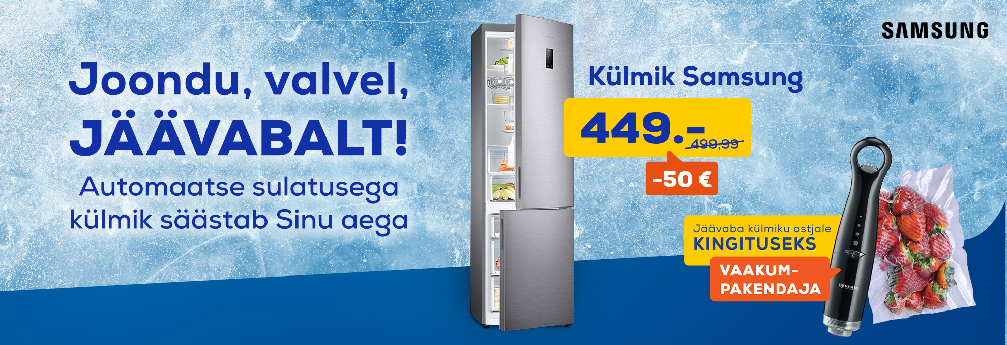 Jäävaba külmiku ostjale kingituseks vaakumpakendaja, Samsung
