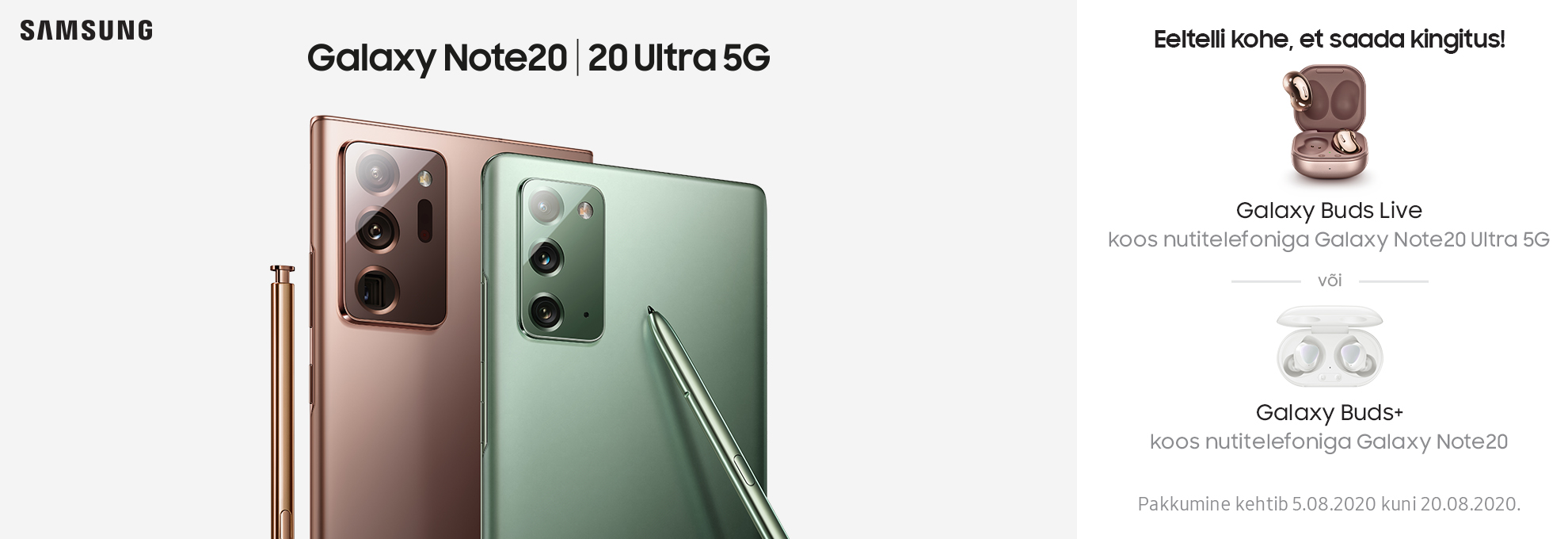 Eeltelli Samsung Galaxy Note20 või Note20 Ultra 5G ja saa kingiks Samsungi juhtmevabad kõrvaklapid