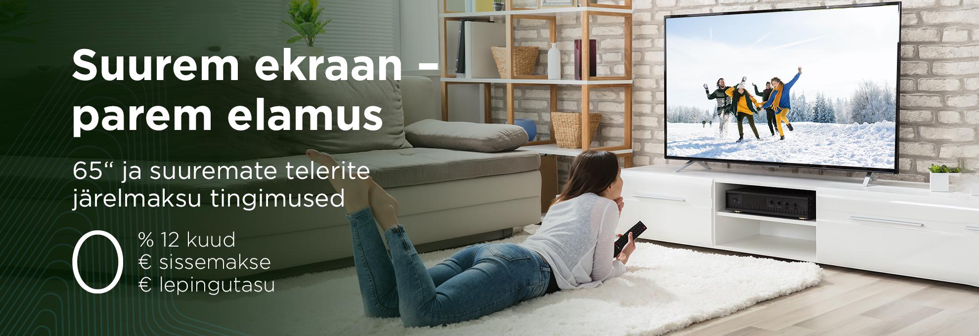 65 ja suuremate telerite järelmaksu intress 12 kuud 0% ja lepingutasu 0€, sissemakse 0€