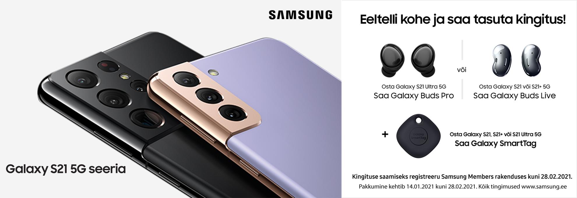 Eeltelli Samsung Galaxy S21 ja saad kingituse!