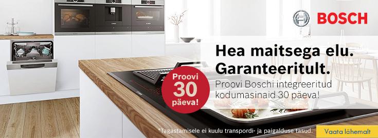 PL Proovi Bosch integreeritavaid kodumasinaid 30 päeva!