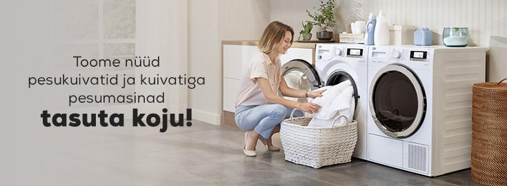 MP Kuivatite ja kuivatiga pesumasinate kojuvedu tasuta!