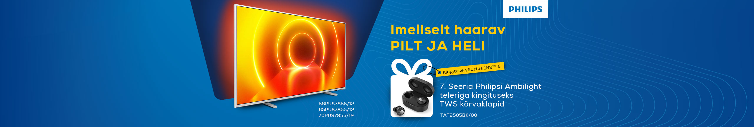FPS Buy series 7 Ambilight TV and receive TWS headphones as a gift