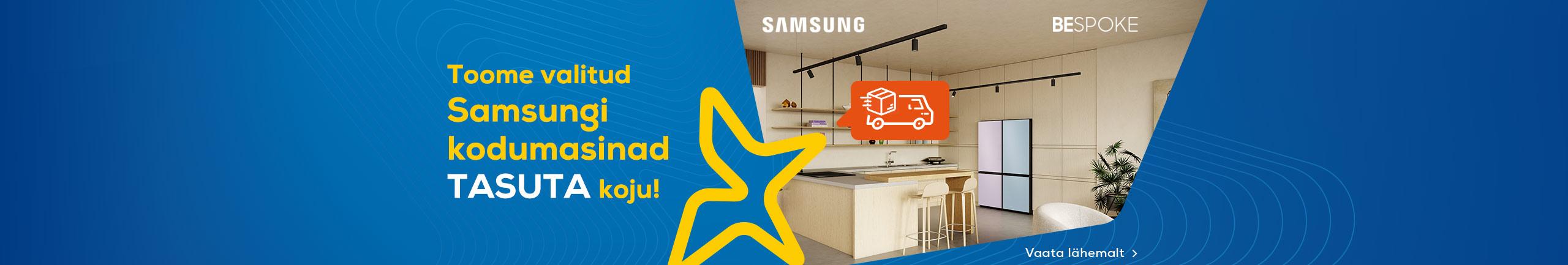 Toome valitud Samsungi kodumasinad tasuta koju!