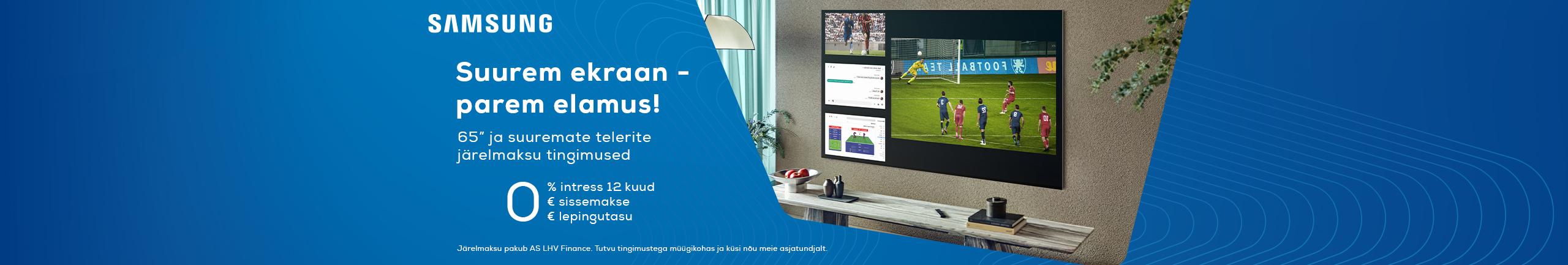 Suure ekraaniga Samsung telerite järelmaksu intress 12 kuud 0%, lepingutasu 0€, sissemakse 0€.