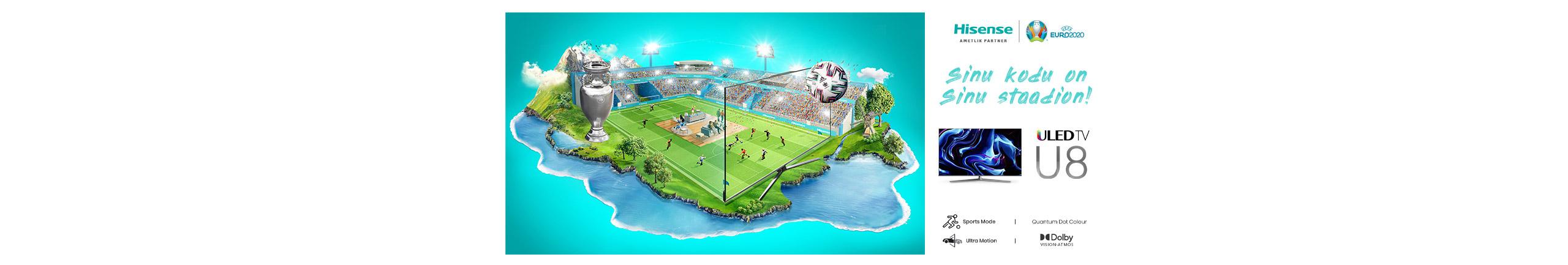 Hisense - Sinu kodu on Sinu staadion!