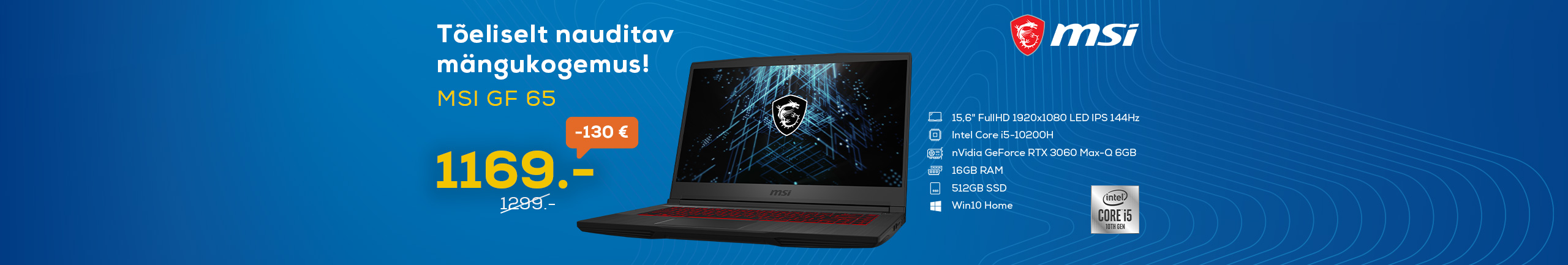 MSI GF65 - Truly enjoyable gaming experience!