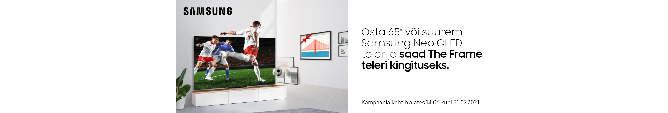 """Buy a Samsung Neo QLED 65"""" or bigger TV and get The Frame TV as a gift!"""