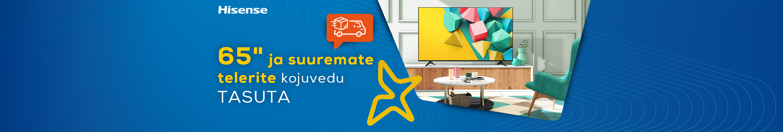 """Free delivery of 65"""" and larger Hisense TV-s until the end of October!"""