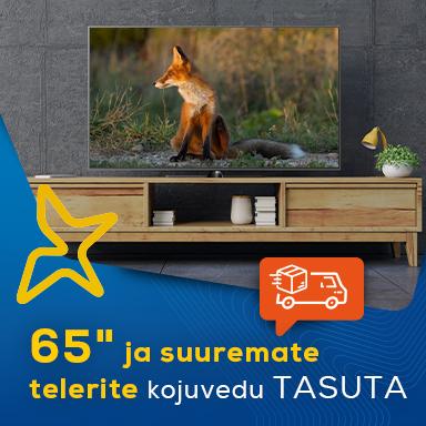 """65"""" ja suurematele teleritele tasuta kojuvedu!"""