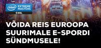 VÕIDA REIS EUROOPA SUURIMALE E-SPORDI SÜNDMUSELE!